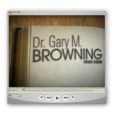 Dr. Gary Browning Memorial Video